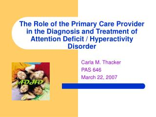 The Role of the Primary Care Provider in the Diagnosis and Treatment of Attention Deficit