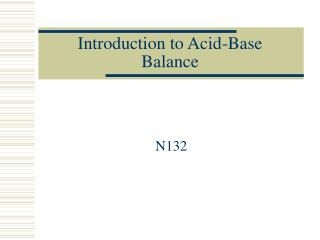 Introduction to Acid-Base  Balance