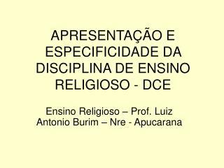 APRESENTA  O E ESPECIFICIDADE DA DISCIPLINA DE ENSINO RELIGIOSO - DCE