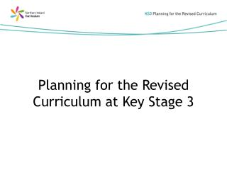 Planning for the Revised Curriculum at Key Stage 3