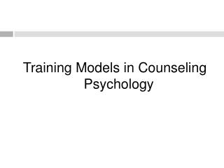 Training Models in Counseling Psychology