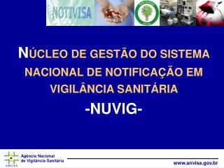 N CLEO DE GEST O DO SISTEMA NACIONAL DE NOTIFICA  O EM VIGIL NCIA SANIT RIA  -NUVIG-