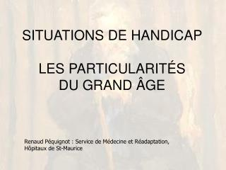 SITUATIONS DE HANDICAP   LES PARTICULARIT S  DU GRAND  GE