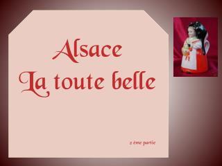 Alsace La toute belle