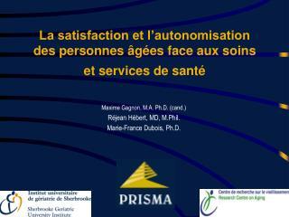 La satisfaction et l autonomisation des personnes  g es face aux soins et services de sant
