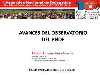 AVANCES DEL OBSERVATORIO DEL PNDE