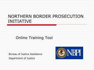 NORTHERN BORDER PROSECUTION INITIATIVE