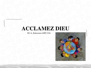 ACCLAMEZ DIEU