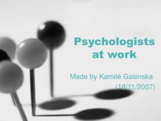 Psychologists  at work