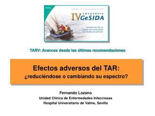 Efectos adversos del TAR:  reduci ndose o cambiando su espectro