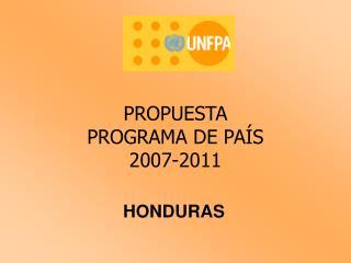 PROPUESTA  PROGRAMA DE PA S  2007-2011