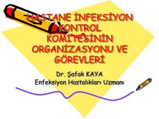 HASTANE INFEKSIYON KONTROL KOMITESININ ORGANIZASYONU VE G REVLERI
