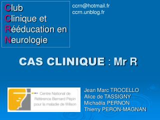 CAS CLINIQUE : Mr R