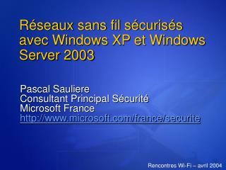 R seaux sans fil s curis s avec Windows XP et Windows Server 2003