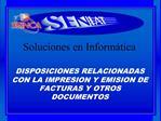 DISPOSICIONES RELACIONADAS CON LA IMPRESION Y EMISION DE FACTURAS Y OTROS DOCUMENTOS