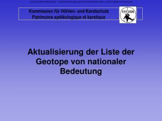 Aktualisierung der Liste der Geotope von nationaler Bedeutung
