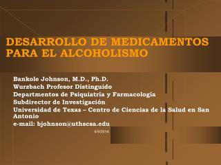 DESARROLLO DE MEDICAMENTOS PARA EL ALCOHOLISMO