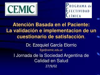 Atenci n Basada en el Paciente:                La validaci n e implementacion de un cuestionario de satisfacci n.