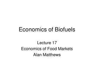 Economics of Biofuels