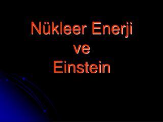 N kleer Enerji ve Einstein