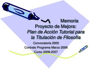 Memoria Proyecto de Mejora: Plan de Acci n Tutorial para la Titulaci n de Filosof a