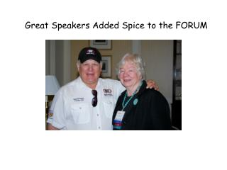 Great Speakers Added Spice to the FORUM