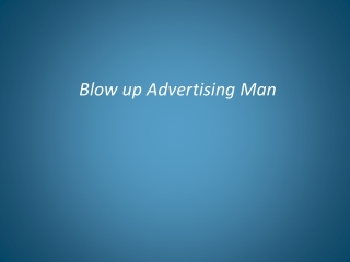 Blow up Advertising Man