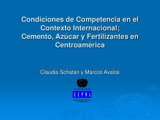 Condiciones de Competencia en el Contexto Internacional; Cemento, Az car y Fertilizantes en Centroam rica