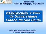 PEDAGOGIA: o caso da Universidade Cidade de S o Paulo