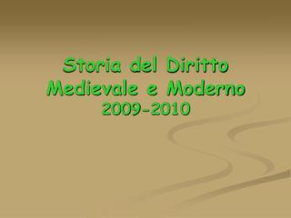 Storia del Diritto Medievale e Moderno 2009-2010