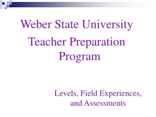 Weber State University  Teacher Preparation Program