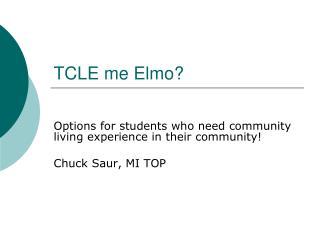 TCLE me Elmo