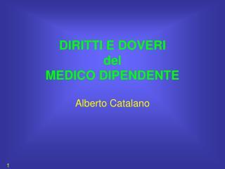 DIRITTI E DOVERI del  MEDICO DIPENDENTE