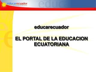Educarecuador  EL PORTAL DE LA EDUCACION ECUATORIANA