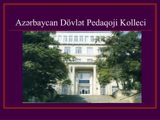 Azrbaycan D vlt Pedaqoji Kolleci