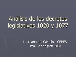 An lisis de los decretos legislativos 1020 y 1077