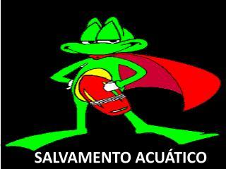 SALVAMENTO ACU TICO