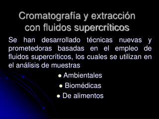 Cromatograf a y extracci n con fluidos supercr ticos