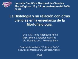 La Histolog a y su relaci n con otras ciencias en la ense anza de la Morfofisiolog a.
