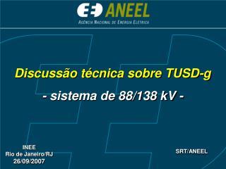 Discuss o t cnica sobre TUSD-g - sistema de 88