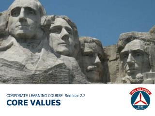 CORPORATE LEARNING COURSE  Seminar 2.2 CORE VALUES