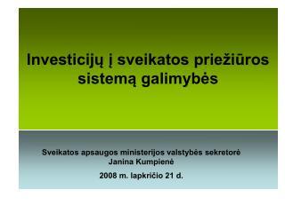Investiciju i sveikatos prie iuros sistema galimybes
