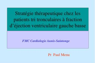 Strat gie th rapeutique chez les patients tri tronculaires   fraction d  jection ventriculaire gauche basse