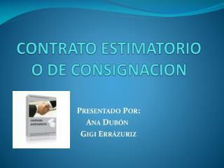 CONTRATO ESTIMATORIO O DE CONSIGNACION