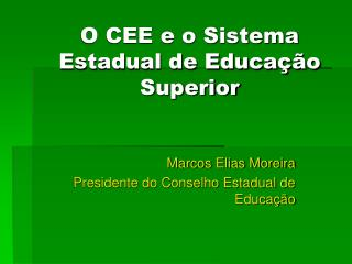 O CEE e o Sistema Estadual de Educa  o Superior