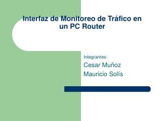 Interfaz de Monitoreo de Tr fico en un PC Router