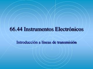 66.44 Instrumentos Electr nicos
