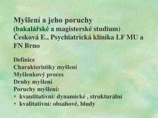My len  a jeho poruchy  bakal rsk  a magistersk  studium Ceskov  E., Psychiatrick  klinika LF MU a FN Brno