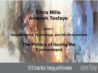 Chris Milla  Anteneh Tesfaye  ENVS 2  Human Nature, Technology, and the Environment