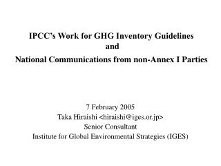 IPCC s Work for GHG Inventory Guidelines  and  National Communications from non-Annex I Parties